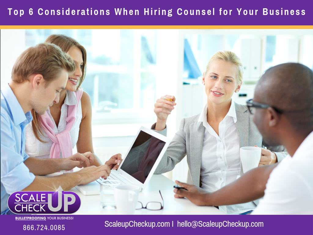 """Top 6 Considerations When Hiring Counsel for Your Business"""