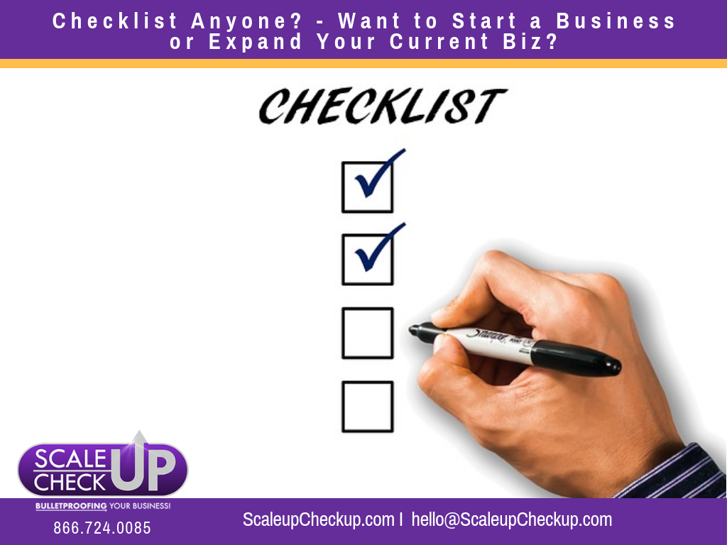 """Checklist Anyone - Want to Start a Business or Expand Your Current Biz"""