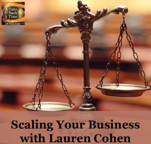 """Take Back Time with Lauren Cohen - Scale Your Business"""